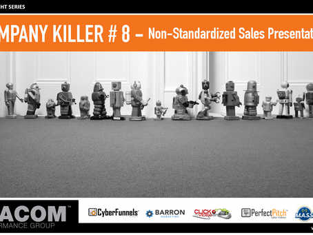 COMPANY KILLER # 8 - Non-Standardized Sales Presentations