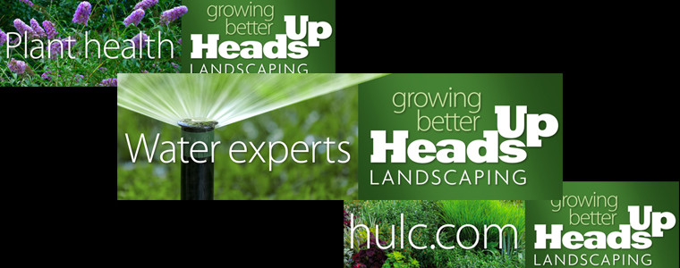 Heads Up Landscaping     Outdoor campaign