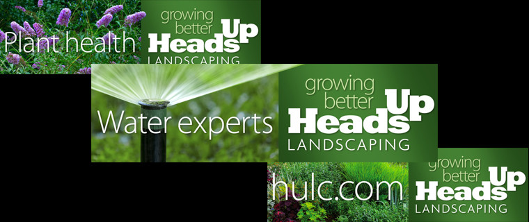 Heads Up Landscaping  |  Outdoor campaign