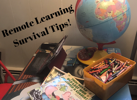 Remote Learning Survival Tips!
