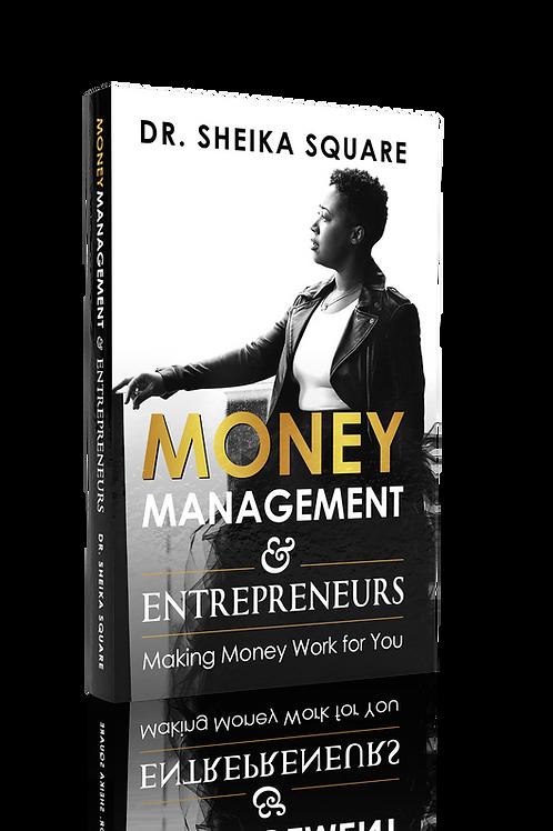 Money Management & Entrepreneurs: Making Money Work for You