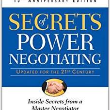 Secrets of Power Negotiating by Roger Dawson