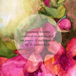 Summery blooms painted in watercoluron paper. 11 inches wide by 15 inches high