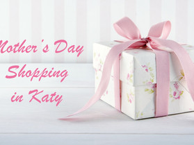 Essential Katy Guide to Shopping Locally for Mother's Day Gifts