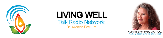 Living Well Talk Radio Suzanne Strisower