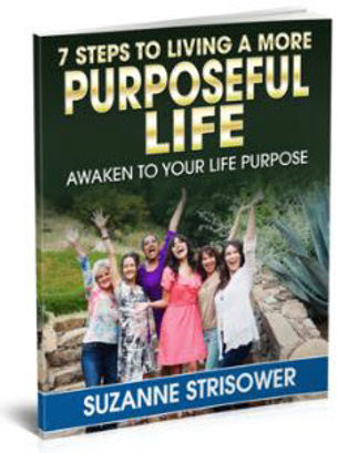 Awaken to Your Life Purpose Suzanne Strisower