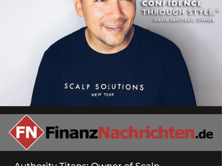 Authority Titans: Owner of Scalp Solutions David Santiago Presents a Simple Yet Revolutionary