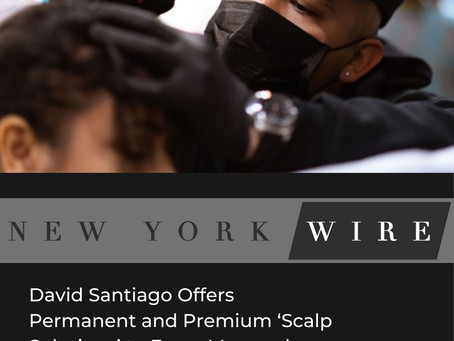 David Santiago Offers Permanent and Premium 'Scalp Solutions' to Every Man and Woman's Hair Loss