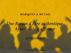 [ Tendance ] Marques & Retail : une Raison d'Être authentique hyperlocale à affirmer