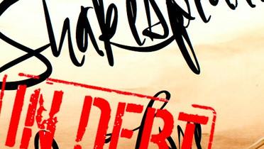 SHAKESPEARE IN DEBT