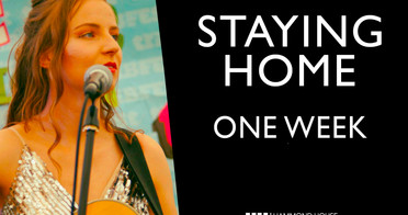 Staying Home: One Week Remaining