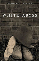 WHITE ABYSS by Stephanie Terault, Bryony Leah Editor