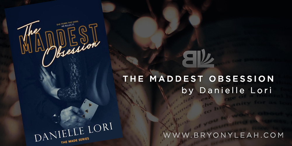The Maddest Obsession, Danielle Lori, The Sweetest Oblivion, mafia romance, Bryony Leah, romance editor, freelance editor, affordable book editor, affordable book editing services, mafia romance editor, romance proofreader, romance copyeditor, erotic romance, erotic romance editor