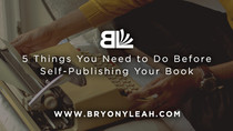 5 Things You Need to Do Before Self-Publishing Your Book