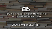 How to Prepare Your Fiction Manuscript for a Freelance Editor