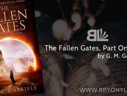 THE FALLEN GATES: PART ONE by G. M. Gabriels