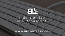 Indent or Tab in a Manuscript?