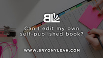 Can I edit my own self-published book?