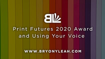 Print Futures 2020 Award and Using Your Voice