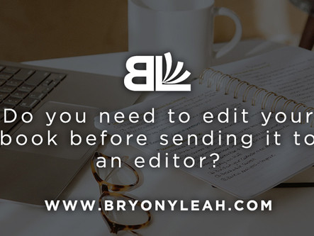 Do you need to edit your book before sending it to an editor?