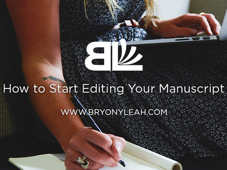 How to Start Editing Your Manuscript
