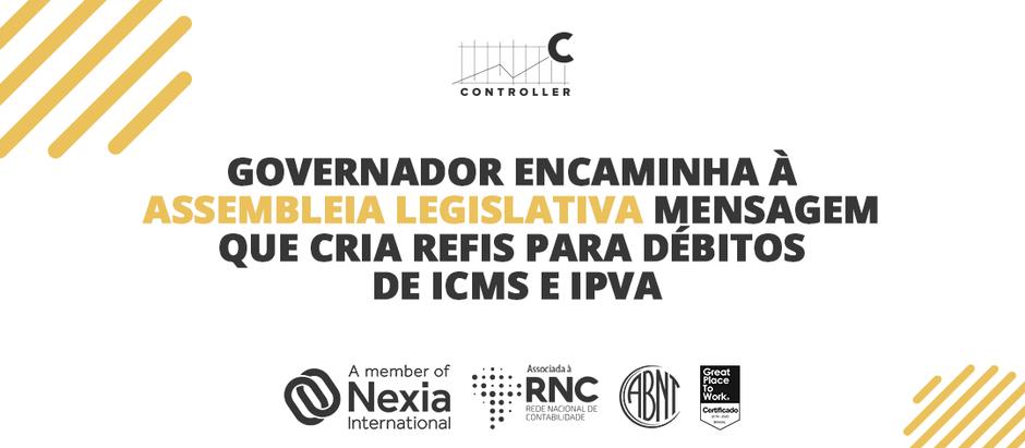 Governador encaminha à AL mensagem que cria Refis para débitos de ICMS e IPVA