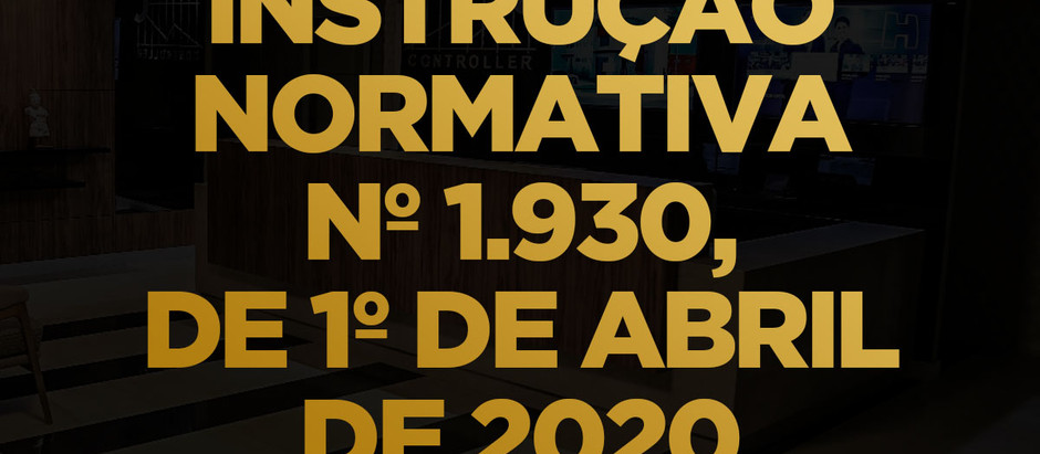 INSTRUÇÃO NORMATIVA Nº 1.930, DE 1º DE ABRIL DE 2020