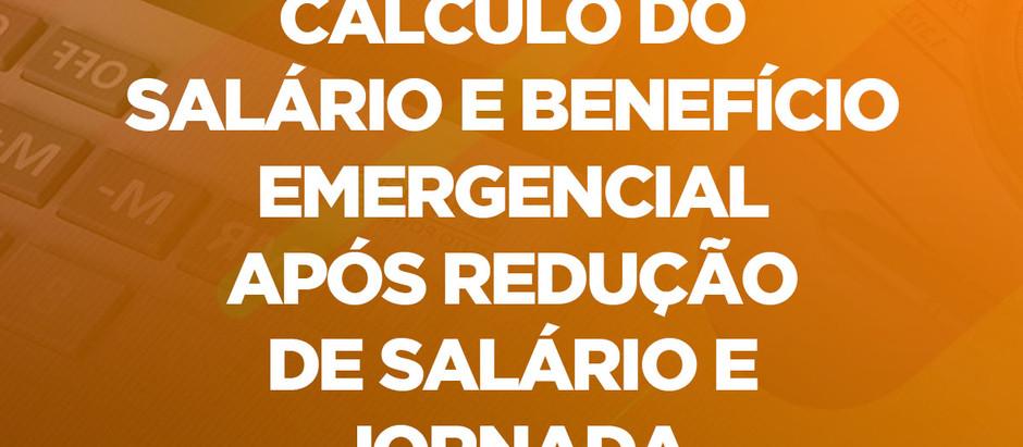 Cálculo do Salário e Benefício Emergencial após redução de salário e jornada
