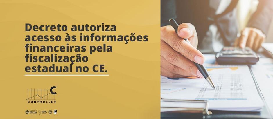 Decreto autoriza acesso às informações financeiras  pela fiscalização estadual no CE