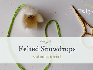 Felted Snowdrops video tutorial