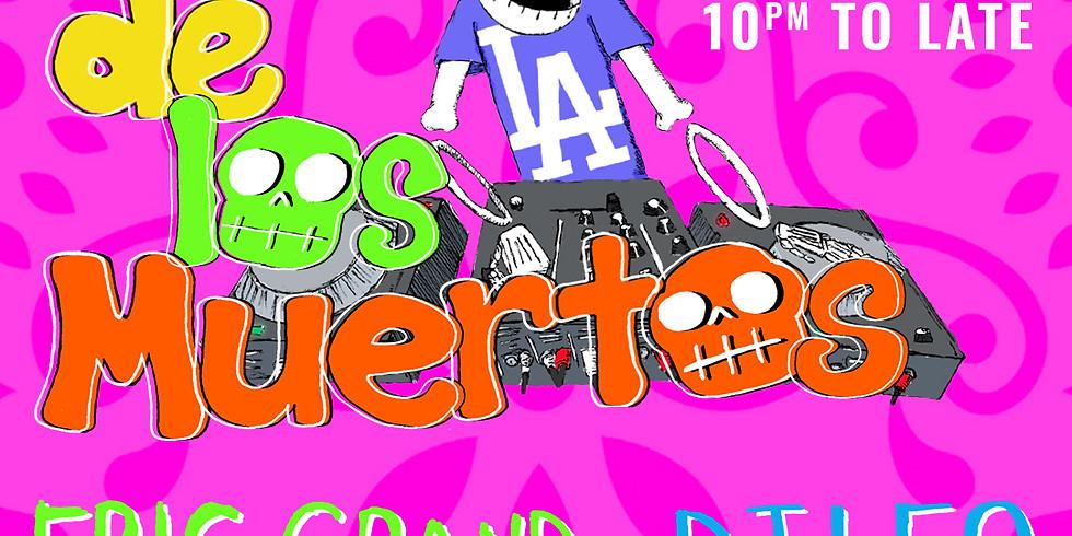 XELAS presents Dia de los Muertos w/ Eric Grand + DJ Leo