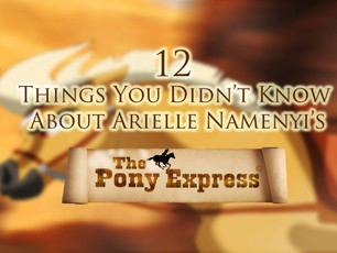 "12 Facts You Didn't Know About Arielle Namenyi's ""The Pony Express"""
