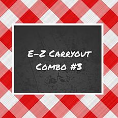 E-Z Carryout Combo #3