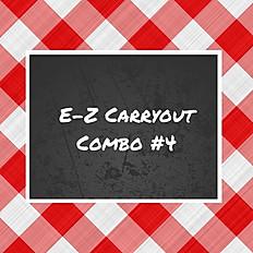 E-Z Carryout Combo #4