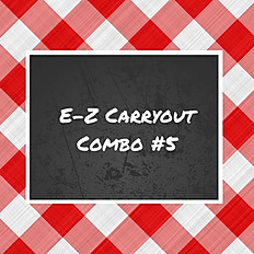 E-Z Carryout Combo #5