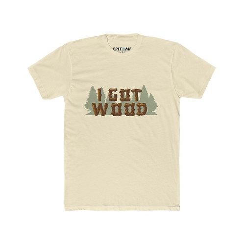 Ed's I Got Wood Shirt