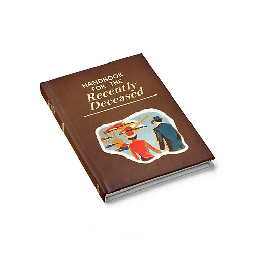 The Handbook For The Recently Deceased Ruled Journal