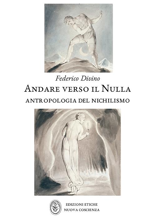Andare verso il Nulla. Antropologia del Nichilismo