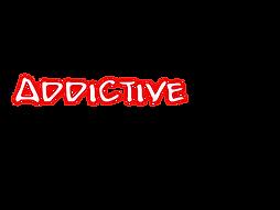 ADDICTIVE.png