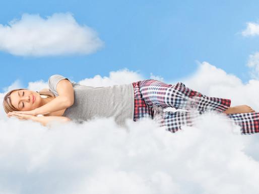 You'd be on cloud 9 if you got better sleep