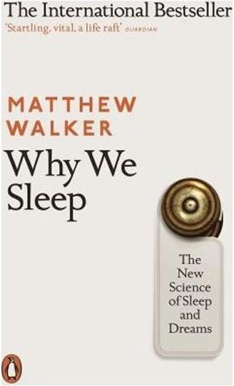 Walker Matthew - Why We Sleep