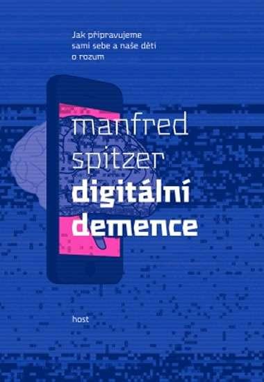 Spitzer Manfréd - Digitální demence
