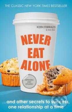 Ferrazzi Keith - Never Eat Alone