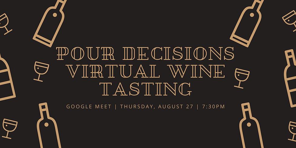 Pour Decisions a Virtual Wine Tasting