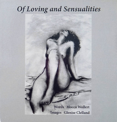 Of Loving and Sensualities  21cmx21cm Hard Cover