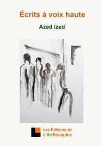 Ecrits à voix haute - Aziz Ized