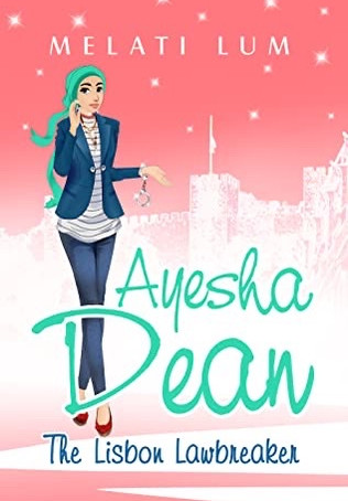 Book Review: Ayesha Dean - The Lisbon Lawbreaker (Ayesha Dean Mysteries #3) by Melati Lum