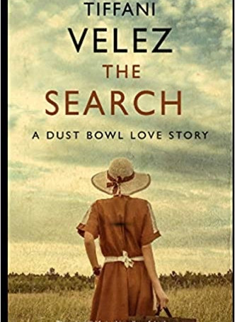 Book Review: THE SEARCH: A Dust Bowl Love Story by Tiffani Velez