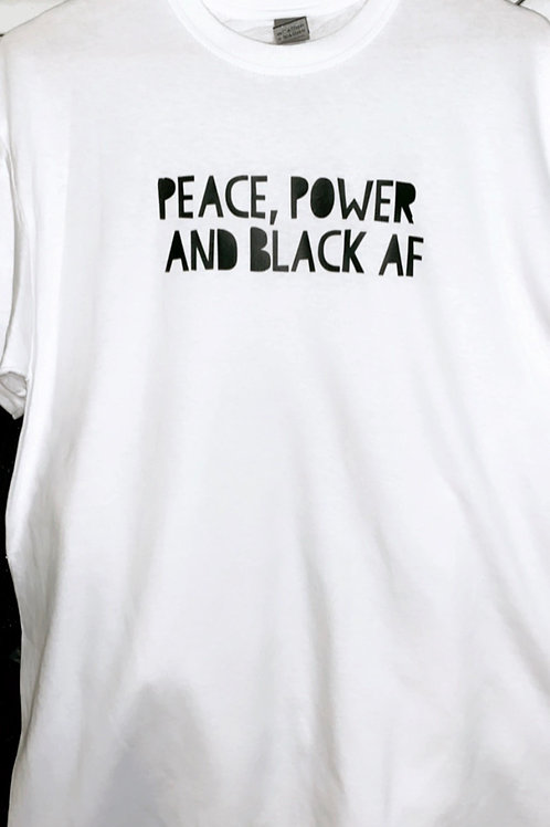 """""""PEACE POWER AND BLACK AF"""" tee"""