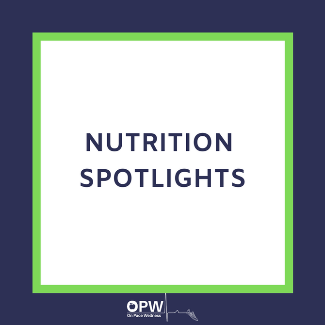 Nutrition Spotlights: Intro
